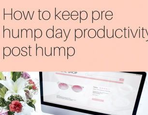 Keeping Your Pre Hump Day Productivity: Post Hump