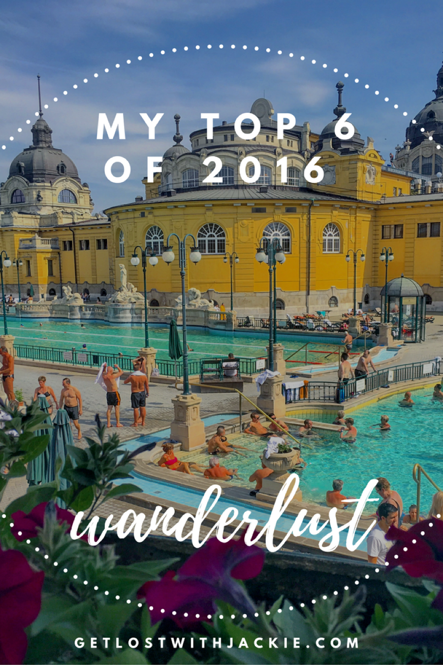 Jackie's Top 6 Destinations of 2016 - Get Lost With Jackie